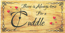 Wooden plaque handmade sign gift life quote saying Love always time for a Cuddle