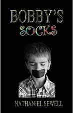 Bobby's Socks by Nathaniel Sewell (2012, Paperback)