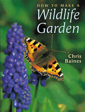 How to Make a Wildlife Garden by Chris Baines  birds ponds meadows flowers