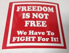 "3"" X 3"" FREEDOM IS NOT FREE WE HAVE TO FIGHT FOR IT BUMPER STICKER NEW"