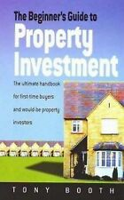 The Beginner's Guide to Property Investment: The Ultimate Handbook for First-tim