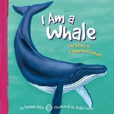 I Am a Whale: The Life of a Humpback Whale (I Live in the Ocean) by Stille, Dar