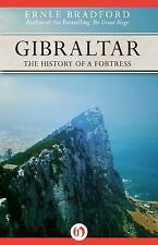 Gibraltar : The History of a Fortress by Ernle Bradford (2014, Paperback)