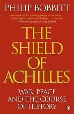 The Shield of Achilles: War, Peace and the Course of History, Philip Bobbitt