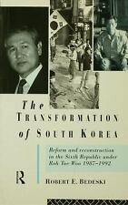The Transformation of South Korea: Reform And Reconstruction in the Sixth Republ