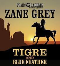 Tigre and Blue Feather by Zane Grey (2014, CD, Unabridged)