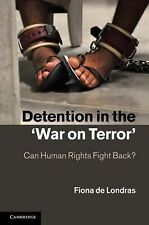 Detention in the 'War on Terror': Can Human Rights Fight Back?