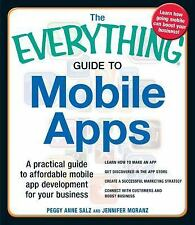 The Everything Guide to Mobile Apps: A Practical Guide to Affordable Mobile App