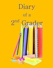 Diary of a 2nd Grader : A Writing and Drawing Diary for Your 2nd Grader by...