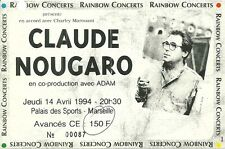 RARE / TICKET BILLET DE CONCERT - CLAUDE NOUGARO LIVE A MARSEILLE ( FRANCE) 1994