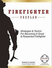 Firefighter Preplan : Strategies and Tactics for Becoming a Great and...