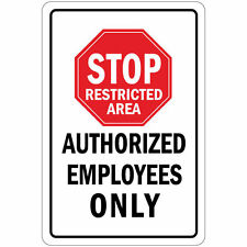 Stop Restricted Area Authorized Employees Only Aluminum METAL Sign 8x12