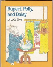 Rupert, Polly, and Daisy---Jody Silver---hc---1984---Parents Magazine Press