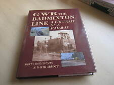 GWR The Badminton Line ( a portrait of a railway )     ONE OWNER,