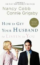 How to Get Your Husband to Listen to You: Understanding How Men Communicate by G