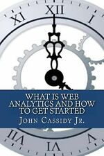 What Is Web Analytics and How to Get Started : An Introduction to the Web...