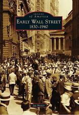 Early Wall Street:1830-1940 (New York) by Jay Hoster (2014) Images of America