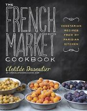 The French Market Cookbook: Vegetarian Recipes from My Parisian Kitchen Dusouli