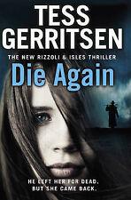 Gerritsen, Tess Die Again: (Rizzoli & Isles 11) Very Good Book