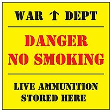 Danger No Smoking Live Ammo steel wall sign  (dp) POSTAGE