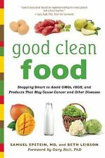 Good Clean Food: Shopping Smart to Avoid GMOs, rBGH, and Products That May Cause