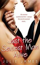 Just the Sexiest Man Alive by Julie James (2008, Paperback)
