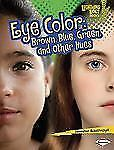 Eye Color: Brown, Blue, Green, and Other Hues (Lightning Bolt Books: What Traits