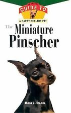 The Miniature Pinscher: An Owner's Guide to a Happy Healthy Pet
