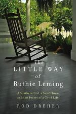 The Little Way of Ruthie Leming : A Southern Girl, a Small Town, and the...