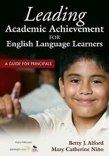 Leading Academic Achievement for English Language Learners: A Guide for Principa