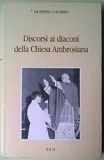 Discorsi ai diaconi della chiesa ambrosiana - Giovanni Colombo - NED, 1992 - L