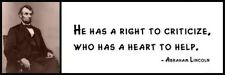 Wall Quote - ABRAHAM LINCOLN - He has a right to criticize, who has a heart to h
