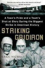 Striking Gridiron : A Town's Pride and a Team's Shot at Glory During the...