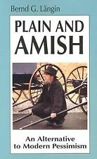 Plain and Amish Alternative to Modern Pessimism Allen County IN Langin PB 1994