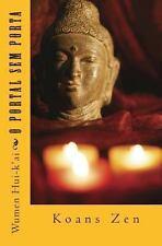 O Portal Sem Porta : Koans Zen by Wumen Hui-k'ai (2013, Paperback)