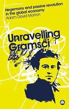 Unravelling Gramsci: Hegemony and Passive Revolution in the Global Economy, Adam