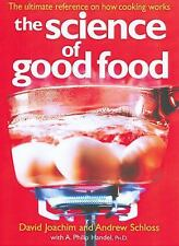 NEW ~ THE SCIENCE OF GOOD FOOD : The Ultimate Reference on How Cooking Works