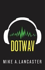 Dotwav by Mike A. Lancaster (2016, Hardcover)