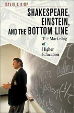 Shakespeare, Einstein, and the Bottom Line : The Marketing of Higher E-ExLibrary