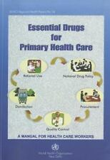 Essential Drugs for Primary Health Care: A Manual for Health Workers in South-Ea
