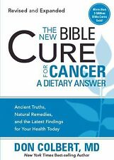 The New Bible Cure for Cancer : Ancient Truths, Natural Remedies, and the...