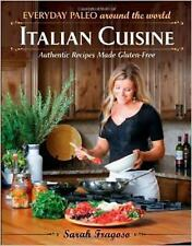 Everyday Paleo Around the World: Italian Cuisine: Authentic Recipes Made Gluten