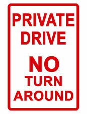 Private Drive No Turn Around Sign.Durable Aluminum.NO RUST Security Sign.HiGloss