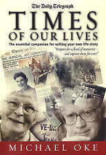 Times of Our Lives: The Essential Companion for Writing Your Own Life Story,ACCE