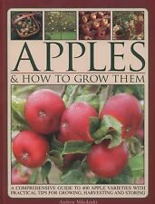 Apples and How to Grow Them : A Comprehensive Guide to 400 Apple Varieties...