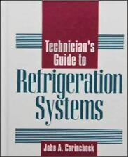 Technician's Guide to Refrigeration Systems by John A. Corinchock (1996,...