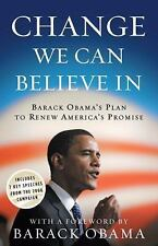 Change We Can Believe In : Barack Obama's Plan to Renew America's Promise...