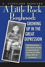 A Little Rock Boyhood: Growing Up in the Great Depression by Harrison, A. Cleve