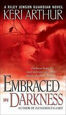 Embraced By Darkness (A Riley Jenson Guardian Novel) Keri Arthur Very Good Book