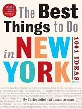 The Best Things to Do in New York : 1001 Ideas by Caitlin Leffel and Jacob Lehma